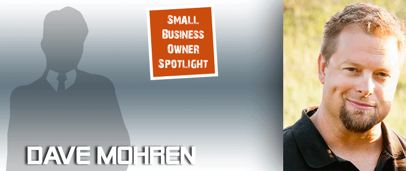 Small Business Owner Spotlight :: Dave Mohren