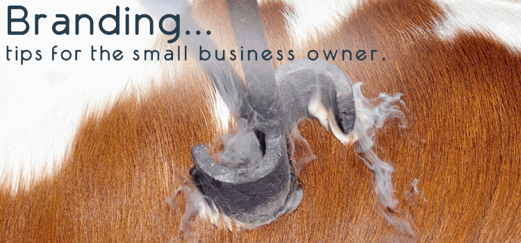 Branding Tips for The Small Business Owner